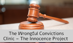 The Wrongful Convictions Clinic – The Innocence Project