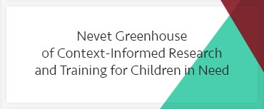 Nevet- Greenhouse of Context-Informed Research and Training for Children in Need