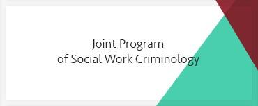 Joint Program of Social Work Criminology